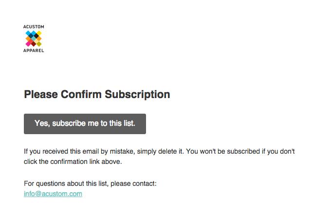 Acustom Newsletter: Please Confirm Subscription