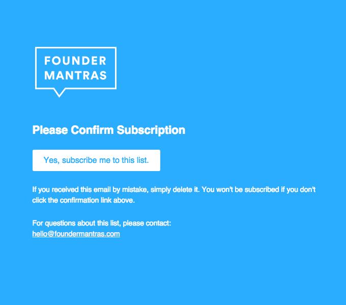 Founder Mantras: Please Confirm Subscription